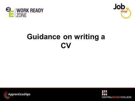 Guidance on writing a CV. What is a CV? Curriculum Vitae: an outline of a person's educational and professional history. Flexible and convenient Personal.
