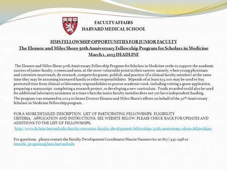 FACULTY AFFAIRS HARVARD MEDICAL SCHOOL HMS FELLOWSHIP OPPORTUNITIES FOR JUNIOR FACULTY The Eleanor and Miles Shore 50th Anniversary Fellowship Program.