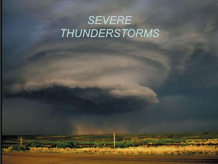 "SEVERE THUNDERSTORMS. ORDINARY (""AIR MASS"") THUNDERSTORM LIFE CYCLE."