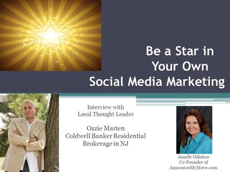 Be a Star in Your Own Social Media Marketing Janelle Odishoo Co-Founder of AnnounceMyMove.com Interview with Local Thought Leader Ozzie Marten Coldwell.