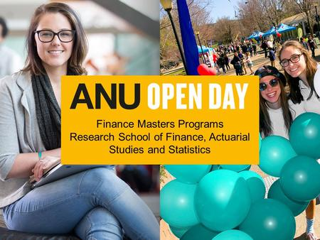 Finance Masters Programs Research School of Finance, Actuarial Studies and Statistics.