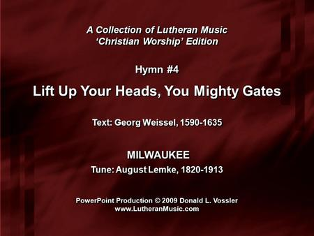 A Collection of Lutheran Music 'Christian Worship' Edition A Collection of Lutheran Music 'Christian Worship' Edition Hymn #4 Lift Up Your Heads, You Mighty.
