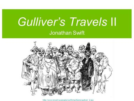 Gulliver's Travels II Jonathan Swift