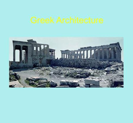Greek Architecture. You may not realize it, but some of the most famous buildings in the world have been influenced by Greek architects, including buildings.