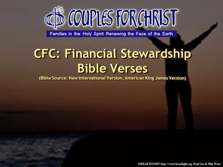 ©HEARTLIGHT  Paul Lee & Phil Ware CFC: Financial Stewardship Bible Verses (Bible Source: New International Version, American King.