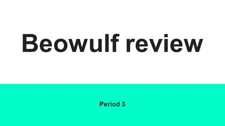 Beowulf review Period 3. Part I Herot is the place where the Danes, Hrothgar, and his warriors dwell. It is most of their homeland. It is a mead hall,