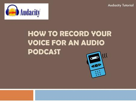HOW TO RECORD YOUR VOICE FOR AN AUDIO PODCAST Audacity Tutorial.