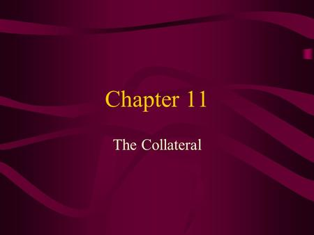 Chapter 11 The Collateral. Learning Objectives Describe the appraisal process List the data that must be collected and analyzed to appraise a property.