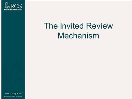 The Invited Review Mechanism. Overview Introduction to the Invited Review Mechanism (IRM) What can the IRM tell us about Trusts and surgeons and problems.
