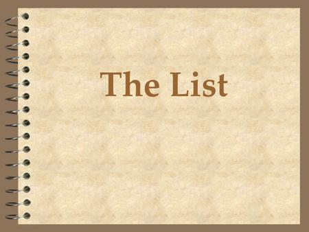 The List. God and His Lists Genealogies: Matthew 1 Heroes of faith: Hebrews 11 Moral Attributes: 2 Peter 1:5-11 Sins: Galatians 5:19-21 His own attributes: