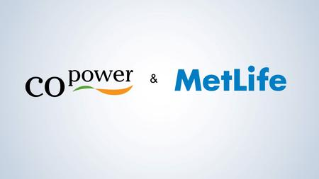 &. Through CoPower and MetLife, you'll have access to robust, ready- to-go dental plans with underwriting flexibility and relaxed participation, all from.