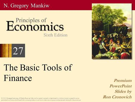 The Basic Tools of Finance Premium PowerPoint Slides by Ron Cronovich © 2012 Cengage Learning. All Rights Reserved. May not be copied, scanned, or duplicated,