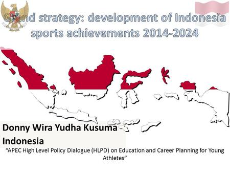"Donny Wira Yudha Kusuma Indonesia ""APEC High Level Policy Dialogue (HLPD) on Education and Career Planning for Young Athletes"""