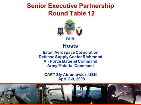 Senior Executive Partnership Round Table 12 Hosts Eaton Aerospace Corporation Defense Supply Center Richmond Air Force Materiel Command Army Material Command.