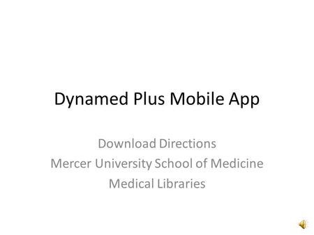 Dynamed Plus Mobile App Download Directions Mercer University School of Medicine Medical Libraries.