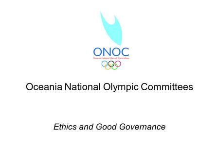 Ethics and Good Governance Oceania National Olympic Committees.