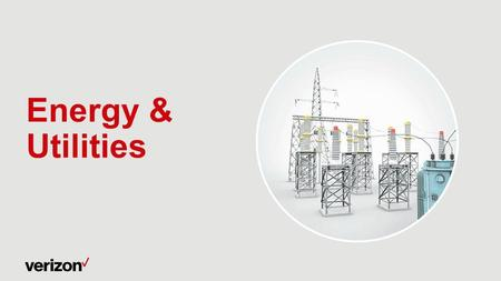 Energy & Utilities. Smart metering Demand response Meter data management Distribution monitoring Fleet management Find out what Verizon can do for utilities.