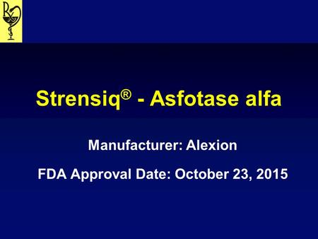 Manufacturer: Amgen Inc FDA Approval Date: August 27, ppt