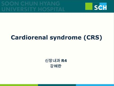신장내과 R4 강혜란 Cardiorenal syndrome (CRS).  Patients with heart failure (HF) who have a reduced GFR -> Mortality ↑  Patients with chronic kidney disease.