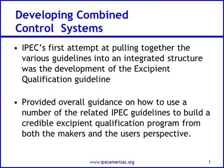 Developing Combined Control Systems IPEC's first attempt at pulling together the various guidelines into an integrated structure was the development of.