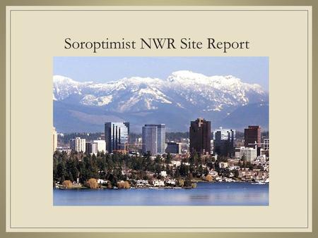 Soroptimist NWR Site Report. Site Selection Hotel Room Blocks.