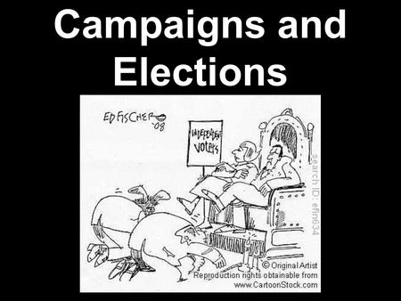 "Campaigns and Elections. I. Money Money is the mother's milk of politics ""Money is the mother's milk of politics"" Where does campaign money come from?"