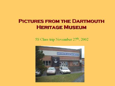 The story of Dartmouth's history started with information about the Mi'kmaq and displays you can see on the back wall telling about their clothes, hunting.