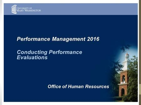 Performance Management 2016 Conducting Performance Evaluations Office of Human Resources.