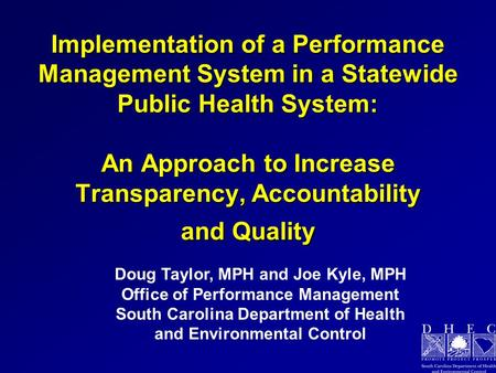 Implementation of a Performance Management System in a Statewide Public Health System: An Approach to Increase Transparency, Accountability and Quality.