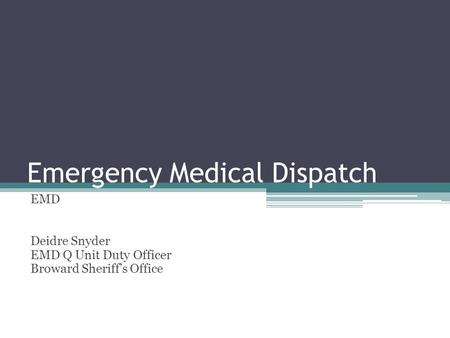 Emergency Medical Dispatch EMD Deidre Snyder EMD Q Unit Duty Officer Broward Sheriff's Office.