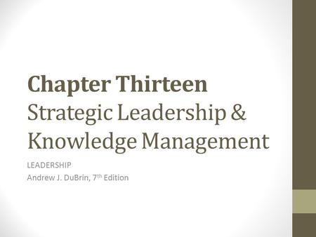 Chapter Thirteen Strategic Leadership & Knowledge Management