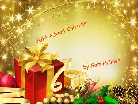 2014 Advent Calendar by Sam Holmes 1 Did you know that Santa's' real name is not Santa? It is Sinterlaas.