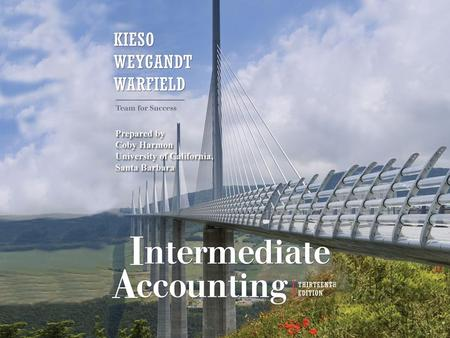 Chapter 1-1. Chapter 1-2 C H A P T E R 1 FINANCIAL ACCOUNTING AND ACCOUNTING STANDARDS Intermediate Accounting 13th Edition Kieso, Weygandt, and Warfield.