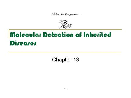 Molecular Detection of Inherited Diseases Chapter 13 1 Molecular Diagnostics.