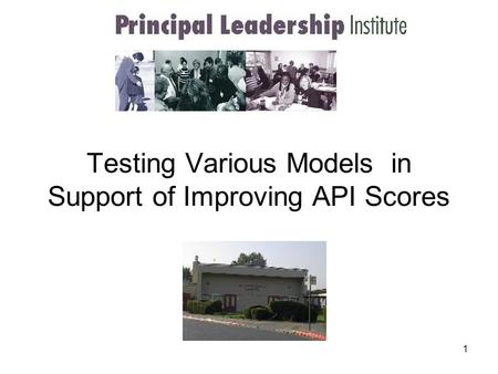 1 Testing Various Models in Support of Improving API Scores.