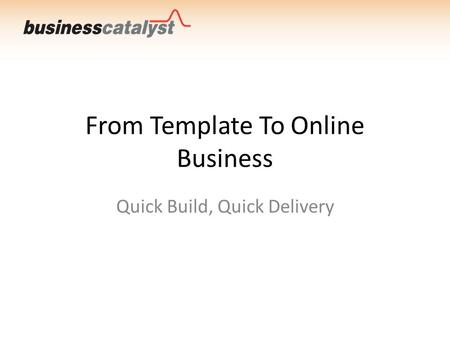 From Template To Online Business Quick Build, Quick Delivery.