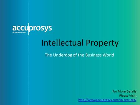Intellectual Property The Underdog of the Business World For More Details Please Visit: