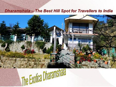 Dharamshala – The Best Hill Spot for Travellers to India.