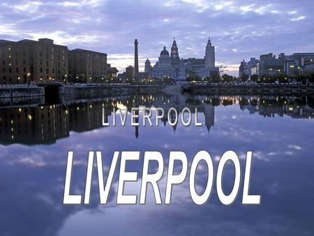 Liverpool – is one of the biggest cities in Great Britain and one of the biggest port. Liverpool is situated on the right bank of the river Merci not.