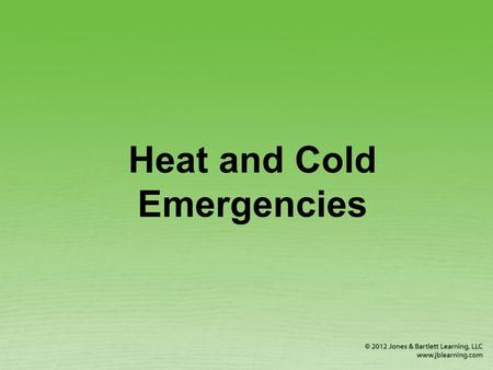 Heat and Cold Emergencies. Heat-Related Emergencies Heat cramps Heat exhaustion Heatstroke © Yobro10/Dreamstime.com.