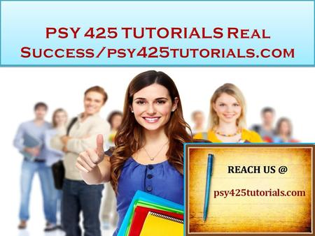 PSY 425 TUTORIALS Real Success PSY 425 Entire Course (2 Sets) FOR MORE CLASSES VISIT  This Tutorial contains 2 Sets for All Assignments.