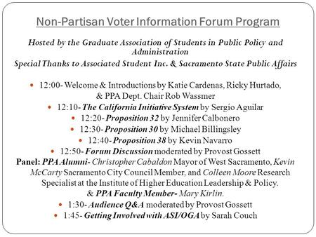 Non-Partisan Voter Information Forum Program Hosted by the Graduate Association of Students in Public <strong>Policy</strong> and Administration Special Thanks to Associated.