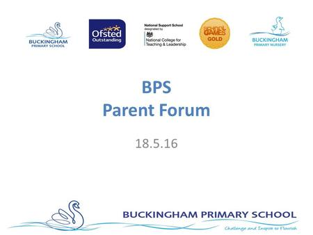 BPS Parent Forum 18.5.16. Agenda Welcome and Introductions Visioning Discussion Communication to parents Gathering ideas for discussion for the next forum.