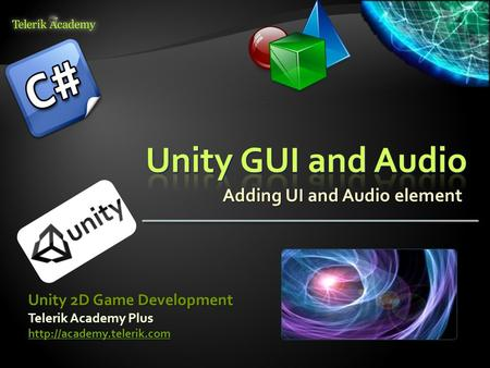 Adding UI and Audio element Telerik Academy Plus  Unity 2D Game Development.