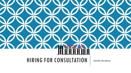HIRING FOR CONSULTATION Marlon Murahwa. CONTENTS 1.Preamble 2.Service Description 3.Deliverables 4.Rates and Pricing 5.Consultation Process 6.Terms and.
