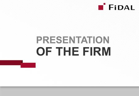 PRESENTATION OF THE FIRM. WHY SELECT US ? 2 Presentation of the firm - FIDAL© 2016.