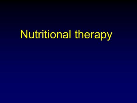 Nutritional therapy. Provide a life sustained therapy for the patient who can not take adequate food by mouth who consequently at risk for malnutrition.