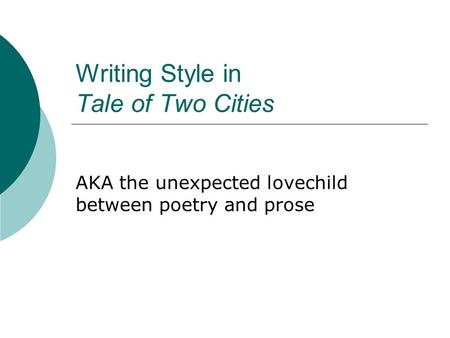 Writing Style in Tale of Two Cities AKA the unexpected lovechild between poetry and prose.