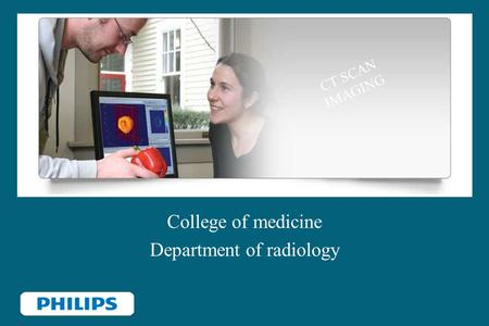 College of medicine Department of radiology CT SCAN IMAGING.