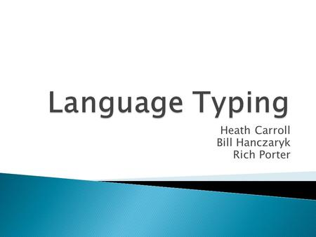 Heath Carroll Bill Hanczaryk Rich Porter.  A Theory of Type Polymorphism in Programming ◦ Robin Milner (1977)  Milner credited with introducing the.
